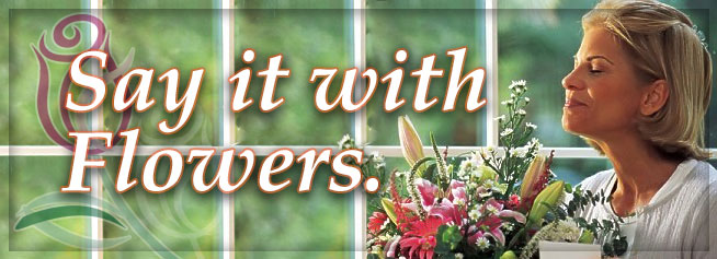 Say it with Flowers  from Sunshine Florist Victoria TX